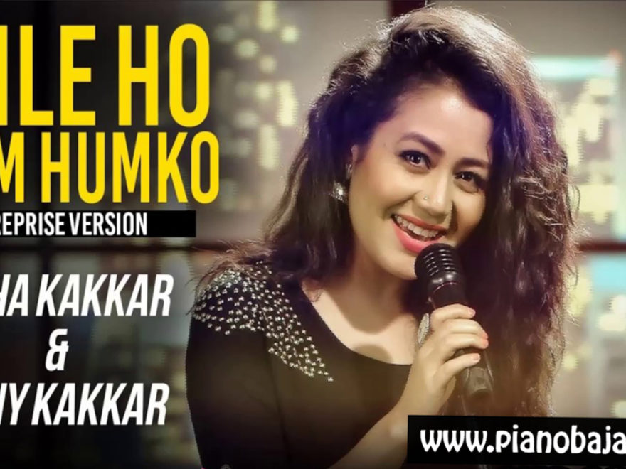 Mile ho tum humko piano notes