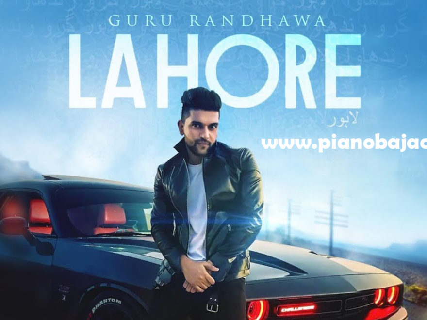 Lahore Guru Randhawa Full Piano Notes | Pianobajao