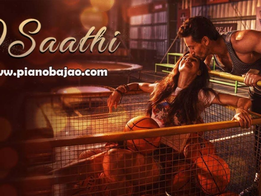O Saathi Piano Notes from Baaghi 2