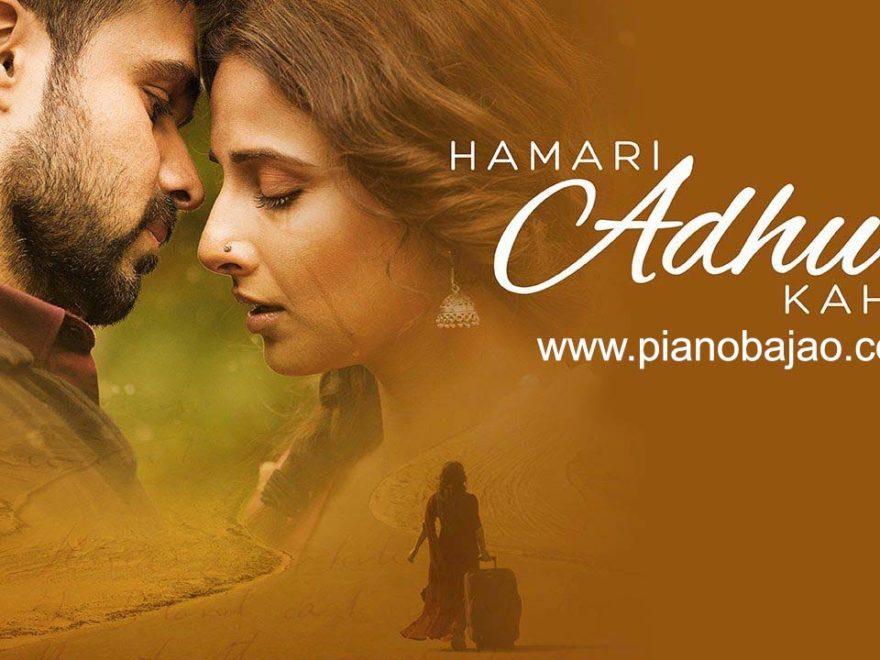 Hamari Adhuri Kahani Piano Notes