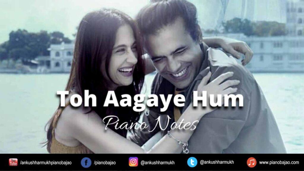 Toh-Aagaye-Hum-Piano-Notes-Jubin-Nautiyal