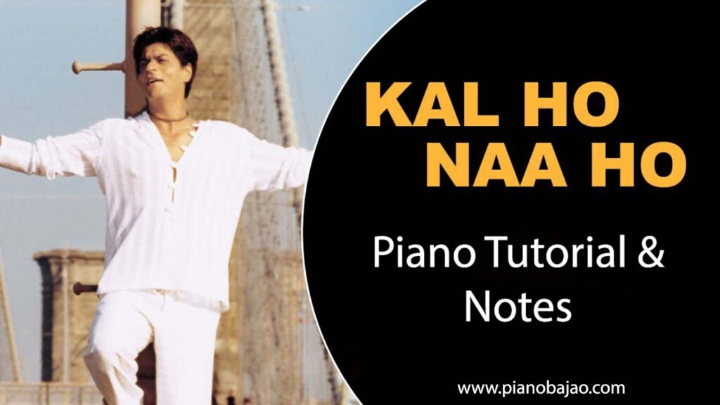 Kal Ho Na Ho Piano Notes