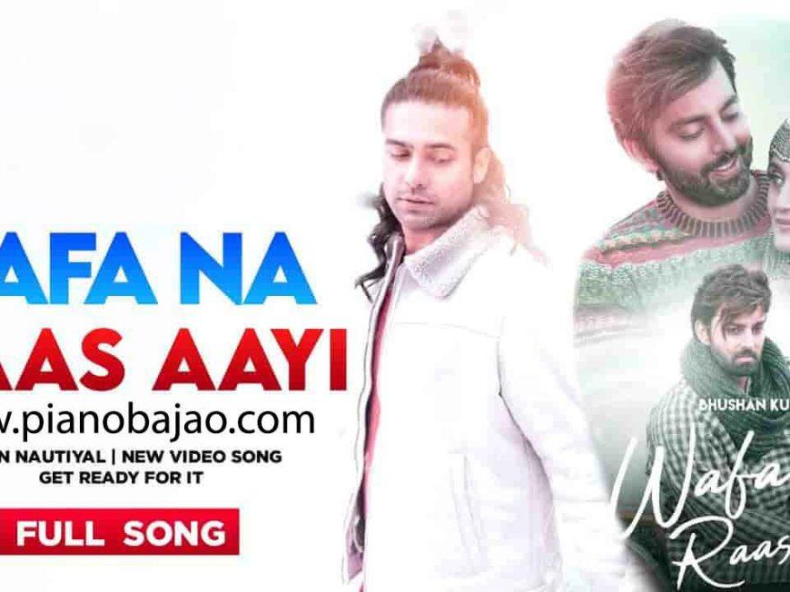 Wafa Na Raas Aayi Piano Notes Jubin Nautiyal