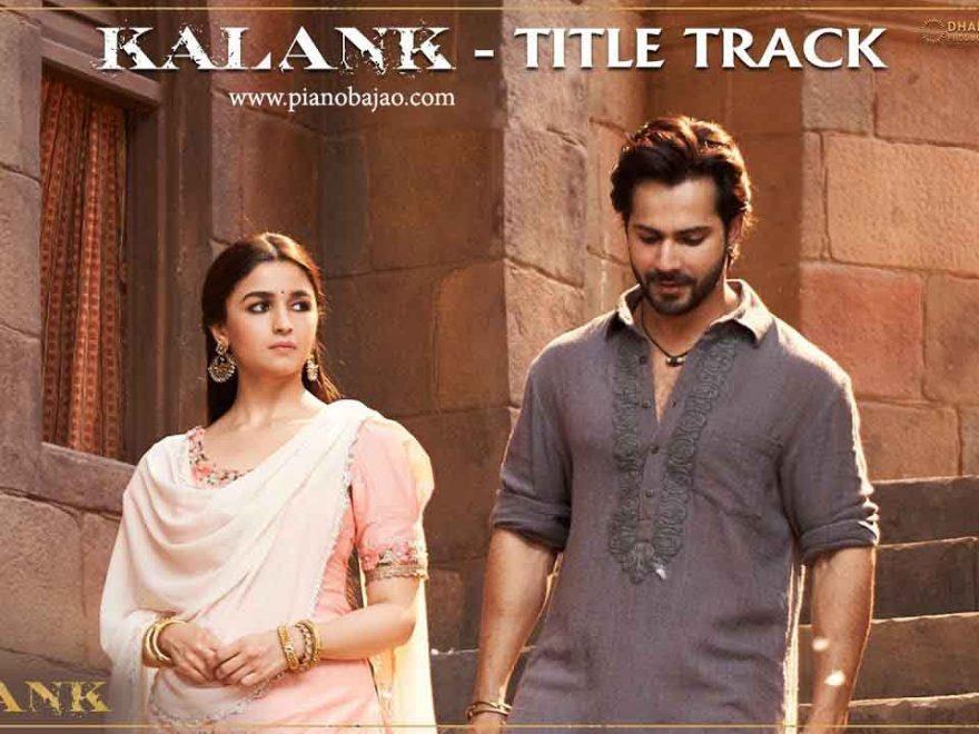Kalank Title Track Piano Notes
